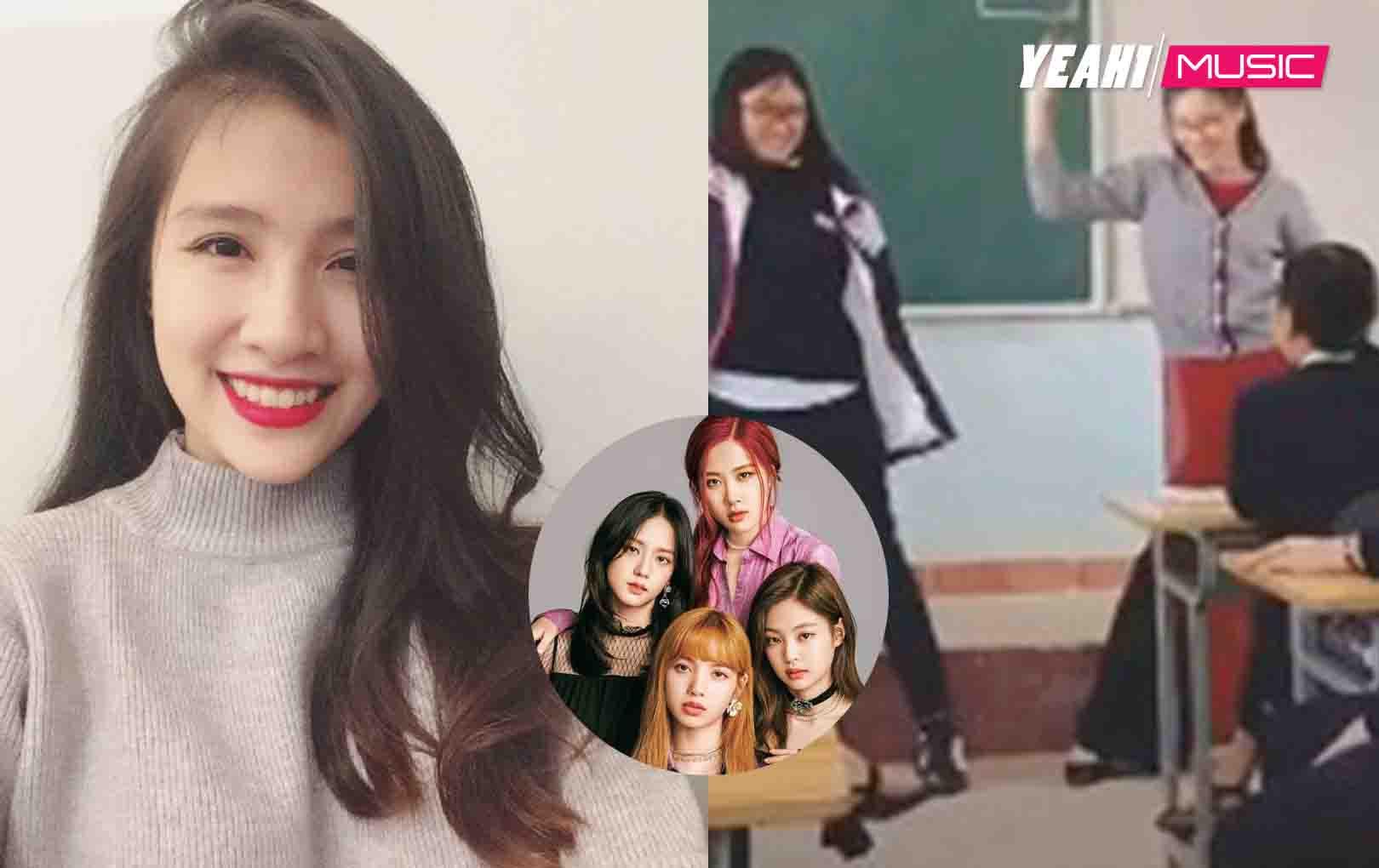 Cô giáo thực tập xinh như hotgirl nhảy cover nhạc Blackpink khiến hội học sinh không phát cuồng không được