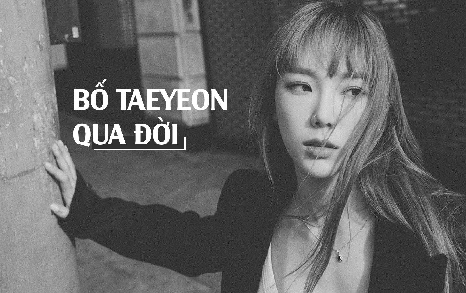 Bố Taeyeon (SNSD) đột ngột qua đời đúng ngày sinh nhật của cô, màn comeback hôm nay phải hoãn lại