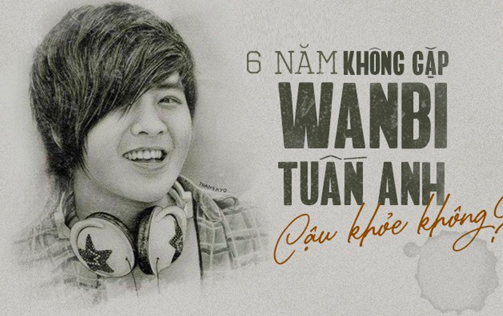 Tròn 6 năm ngày mất của Wanbi Tuấn Anh, fan đồng loạt chia sẻ kỉ niệm xúc động về nam ca sĩ: 6 năm không gặp, cậu khỏe không?
