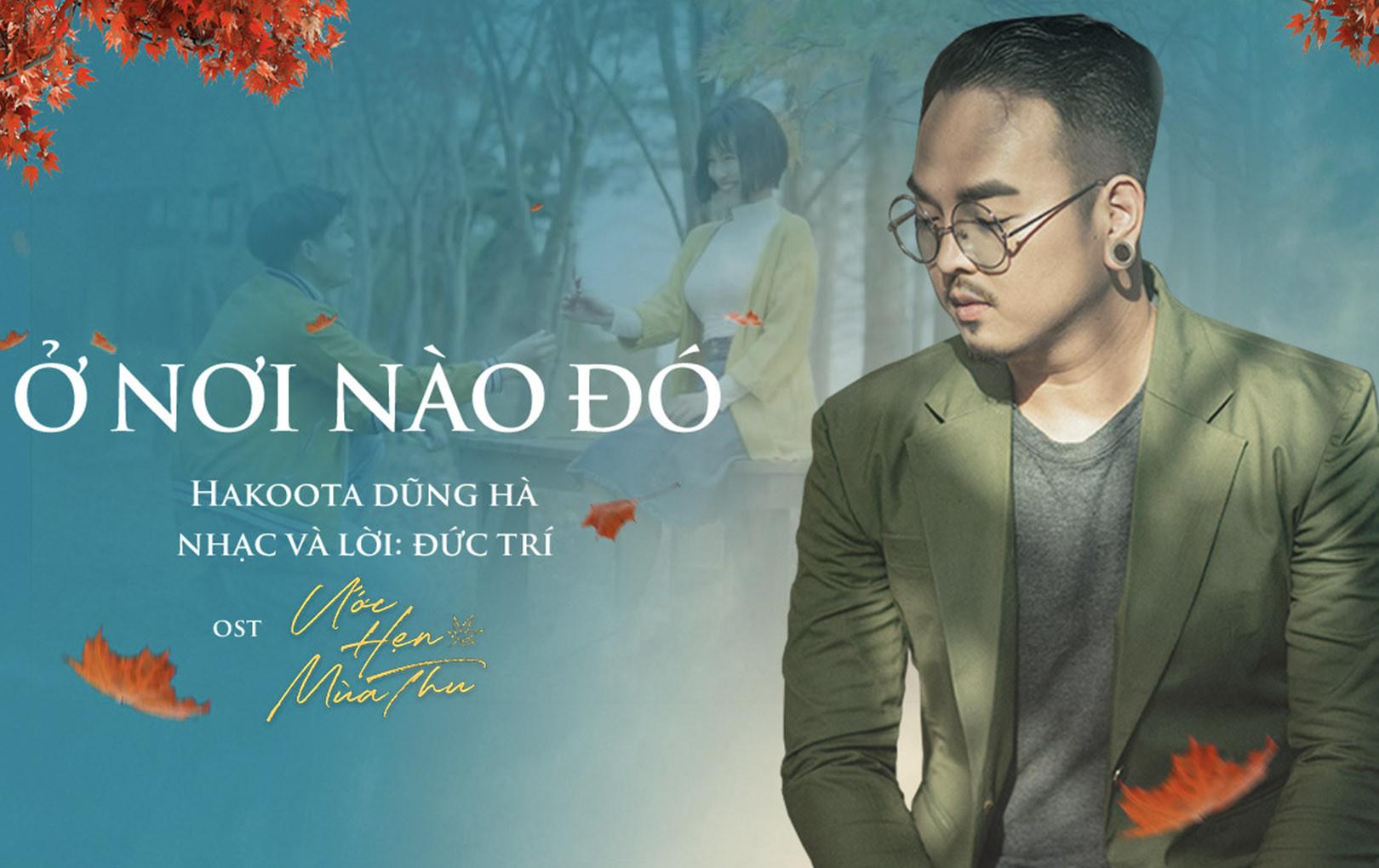 """Thực hiện OST """"Ước hẹn mùa thu"""" có ai ngờ nhạc sĩ Đức Trí lại """"Dính Bẫy"""" của đạo diễn Nguyễn Quang Dũng chỉ vì lý do này"""