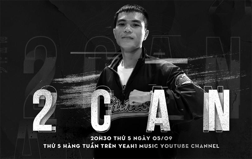 """Rapper 2Can lần đầu kể về nguồn cảm hứng phía sau bản hit """"Xấu"""""""