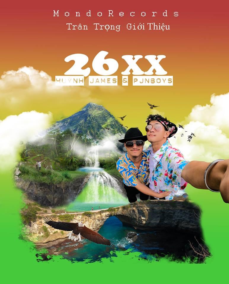 """Với thông điệp sống là hãy cứ vui lên, cùng Huỳnh James và Pjnboys trải nghiệm những miền đất mới trong MV """"26XX"""""""