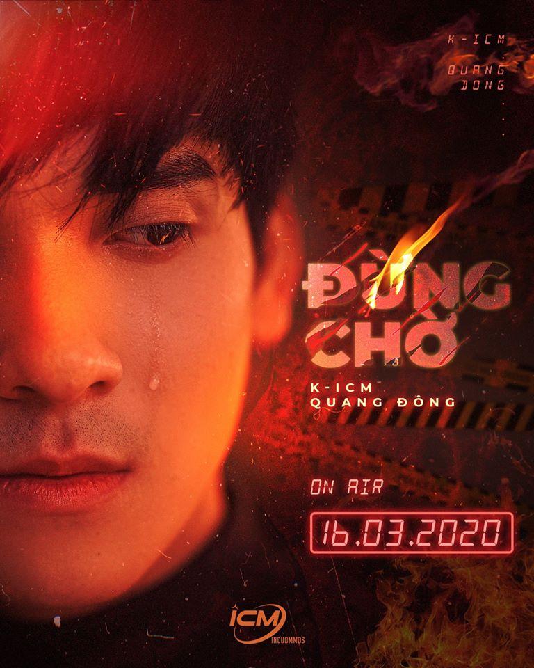 K-ICM và Quang Đông tung demo và poster MV mới, liệu có phá dớp bị tẩy chay của Cần một lý do?