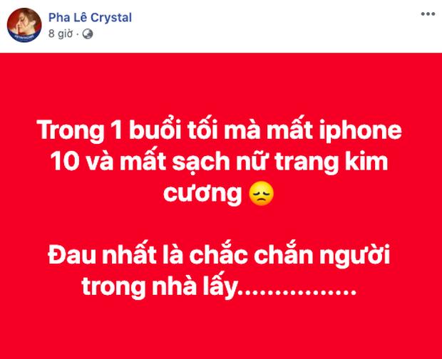 Pha Lê mất sạch điện thoại và nữ trang kim cương trong 1 đêm, khẳng định kẻ trộm là người thân